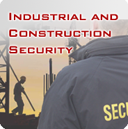 Industrial and Construction Security Services