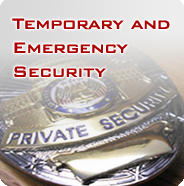 Temporary and Emergency Security Services